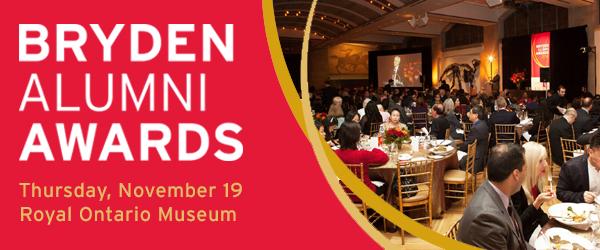 2015 Bryden Alumni Awards - Thursday, November 19 - Royal Ontario Museum