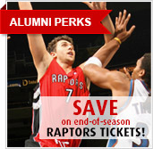 Alumni Perks - Save on end-of-season Raptors Tickets