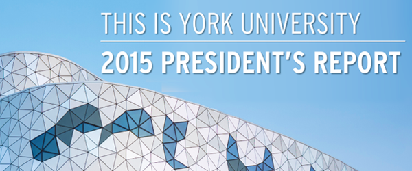2015 President's Report celebrates York University's excellence, innovation and impact