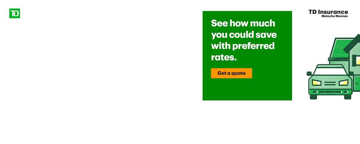 Protect Your Home and Vehicle with TD Insurance Meloche ...