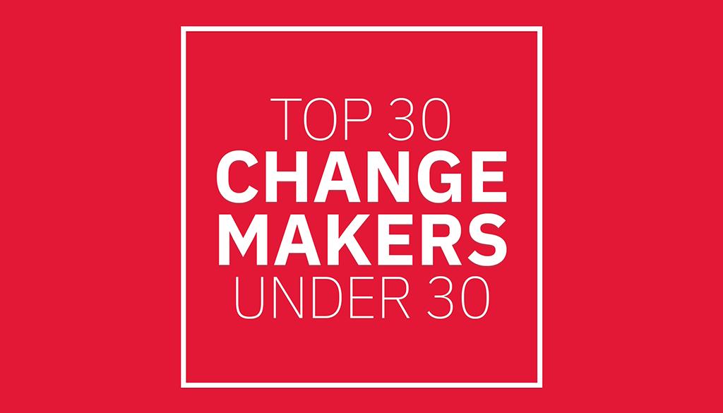 Top 30 Changemakers Under 30