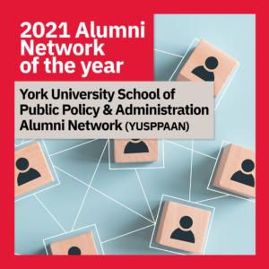 2021 Alumni Network of the Year: York University School of Public Policy & Administration Alumni Network (YUSPAAN)