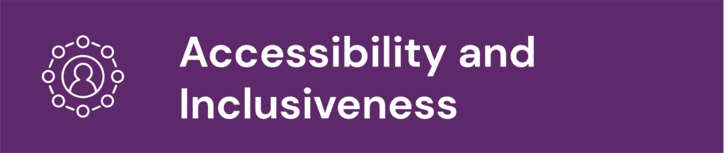 Accessibility and Inclusiveness
