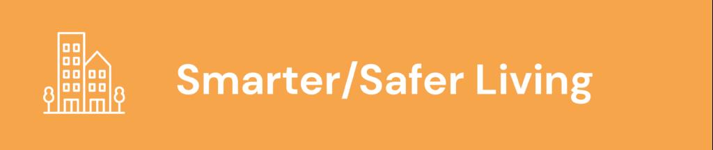 Smarter/Safer Living