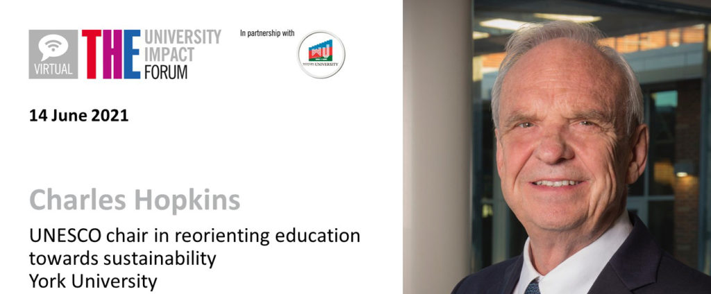 """header image of """"The University Impact Forum' flyer with a headshot of UNESCO Chair in Reorienting Education Towards Sustainability at York University, Charles Hopkins"""