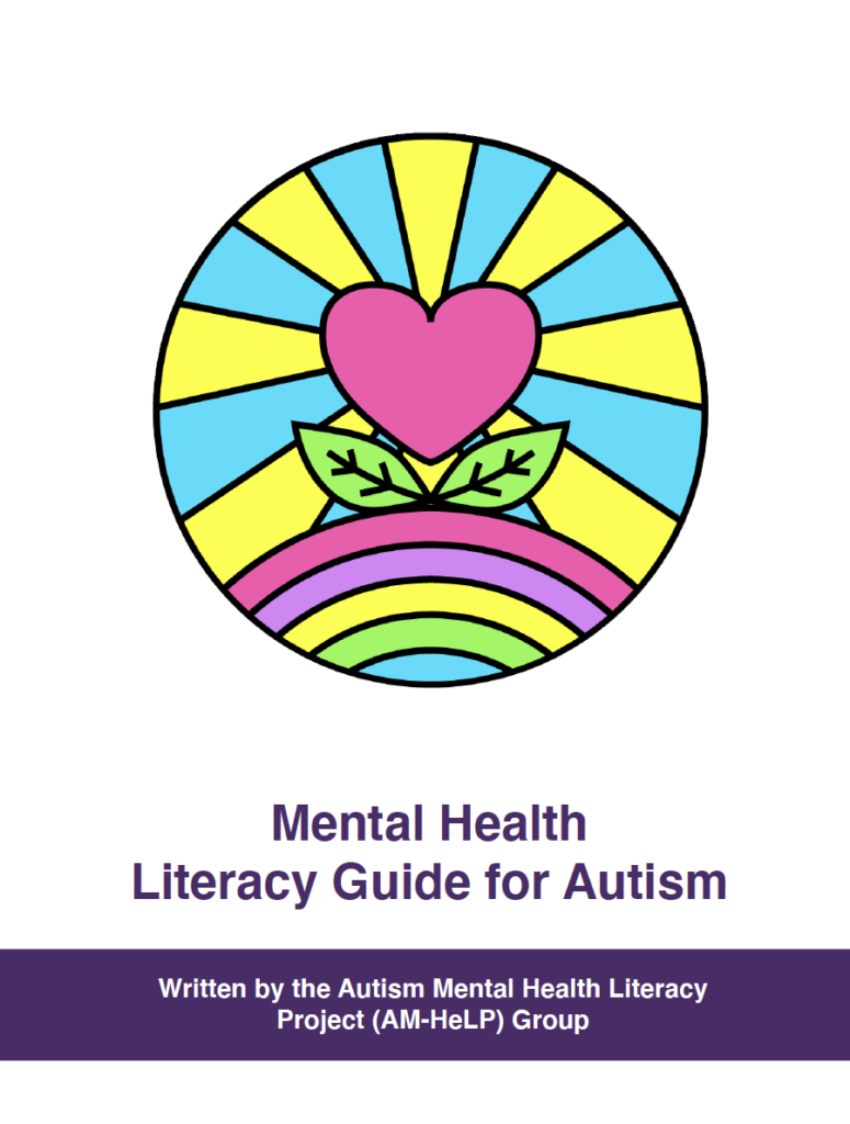 Front Cover of the Mental Health Literacy Guide with a pink heart with 2 green leaves underneath, on top of a colourful rainbow.  Behind the heart image are solid filled rays.