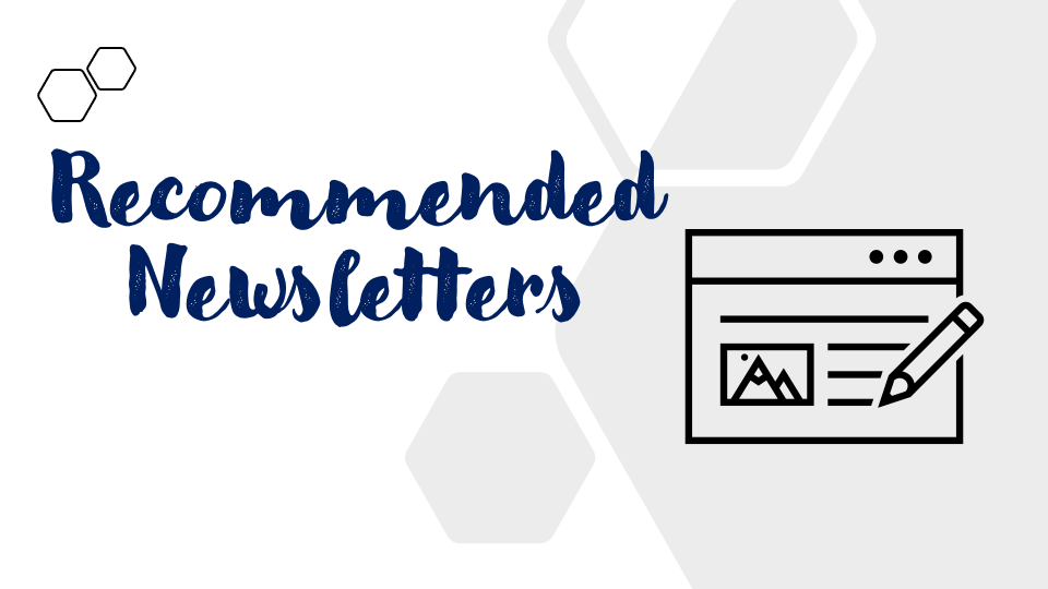 Heading: Recommended Newsletters