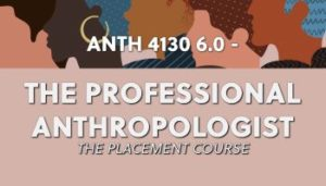 ANTH 4130 - The Professional Anthropologist   The Placement Course Thumbnail