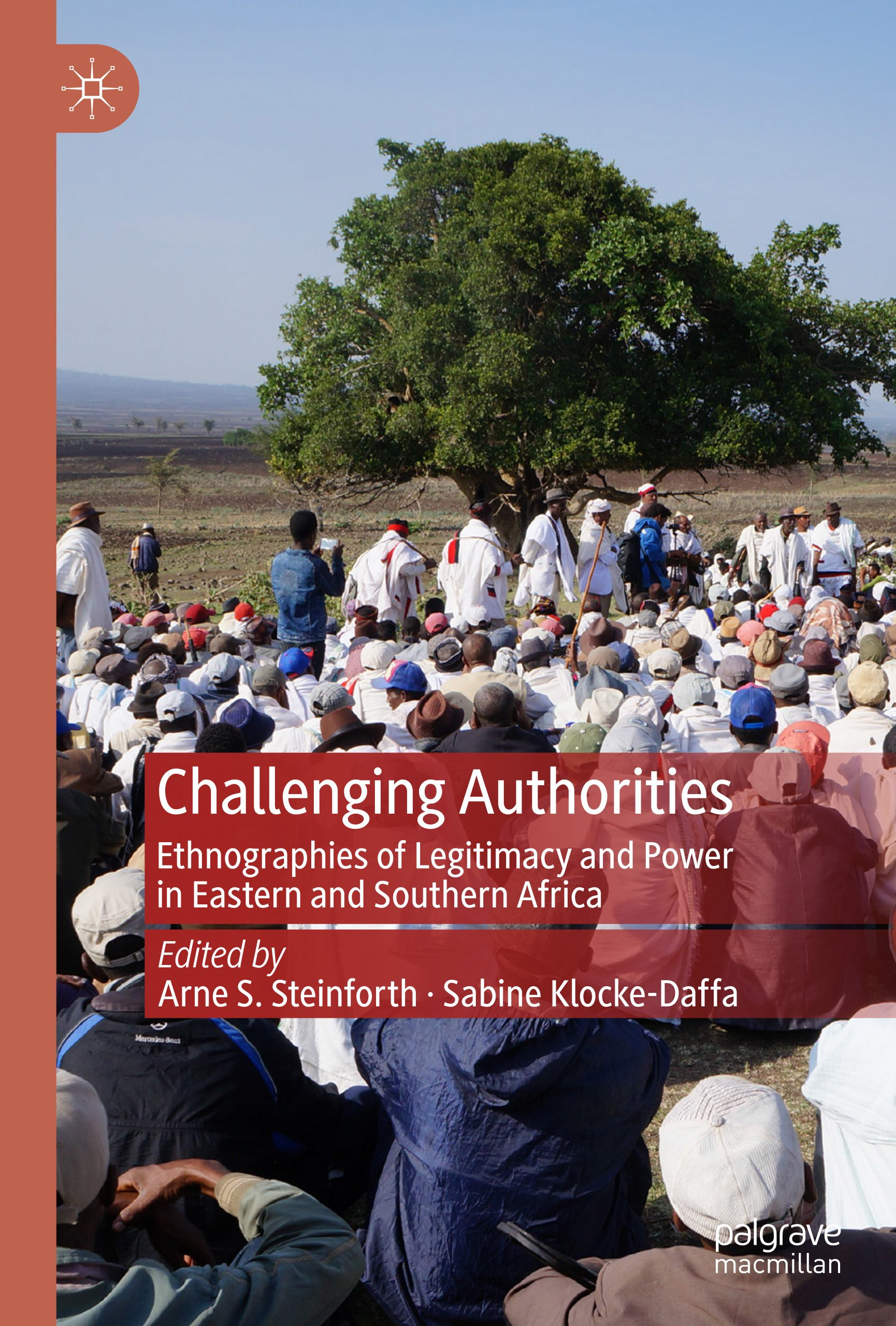 New Book Publication: Dr. Arne Steinforth - Challenging Authorities: Ethnographies of Legitimacy and Power in Eastern and Southern Africa Book Cover