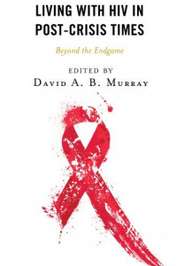 New Book Publication: Dr. David Murray - Living with HIV in Post-Crisis Times Book Cover