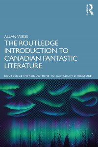 The Routledge Introduction to Canadian Fantastic Literature book cover