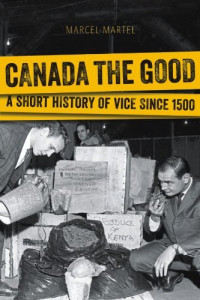 canada the good: a short history of vice since 1950 book cover