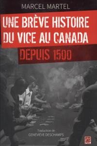 une breve histoire du vice au canada