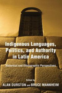 Indigenous Languages, Politics and Authority in LatinAmerica book cover
