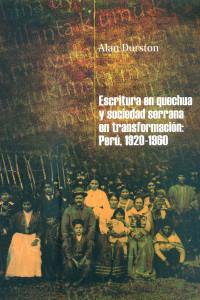 Escritura en quechua y sociedad serrana en transformación: Perú, 1920-1960 book cover