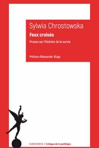 Feux croisés: Propos sur l'histoire de la survie book cover