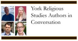 York Religious Studies Authors in Conversation