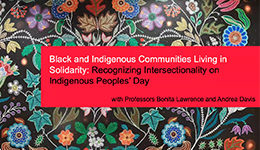 Black and Indigenous Communities Living in Solidarity: Recognizing Intersectionality on Indigenous Peoples' Day