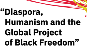 "Diaspora, Humanism and the Global Project of Black Freedom,"" Inaugural Del & Wanita Smyth Lecture on Peace, Justice and Human Security poster"