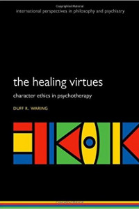 The Healing Virtues: Character Ethics in Psychotherapy book cover