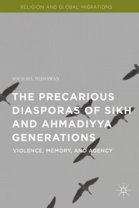 The Precarious Diasporas of Sikh and Ahmadiyya Generations: Violence, Memory, and Agency book cover