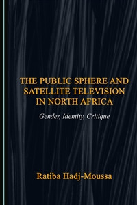 the public sphere and satellite television in north africa book cover