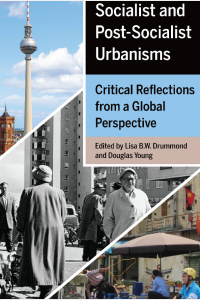 Socialist and Post-Socialist Urbanisms: Critical Reflections from a Global Perspective book cover