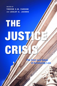 The Justice Crisis: The Cost and Value of Accessing Law book cover
