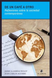 De un café a otro: Reflexiones sobre la sociedad contemporánea (From one café to another: Reflections on contemporary society) book cover