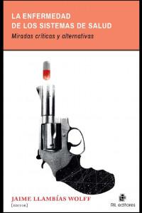 La enfermedad de los sistemas de salud (The disease of health systems) book cover