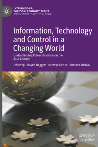 Information, Technology and Control in a Changing World: Understanding Power Structures in the 21st Century book cover