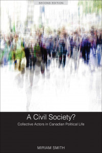 Book Cover: A Civil Society?: Collective Actors in Canadian Political Life, Second Edition