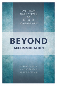 Book Cover - Beyond Accommodation Everyday Narratives of Muslim Canadians