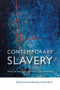 Book Cover: Contemporary Slavery - Popular Rhetoric and Political Practice