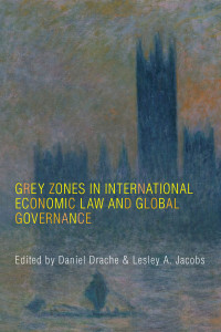Book Cover: Grey Zones in International Economic Law and Global Governance