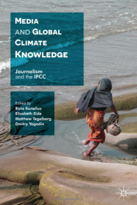 Book Cover: Media and Global Climate Knowledge Journalism and the IPCC