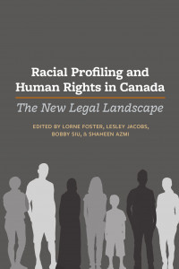 Book Cover: Racial Profiling and Human Rights in Canada - The New Legal Landscape