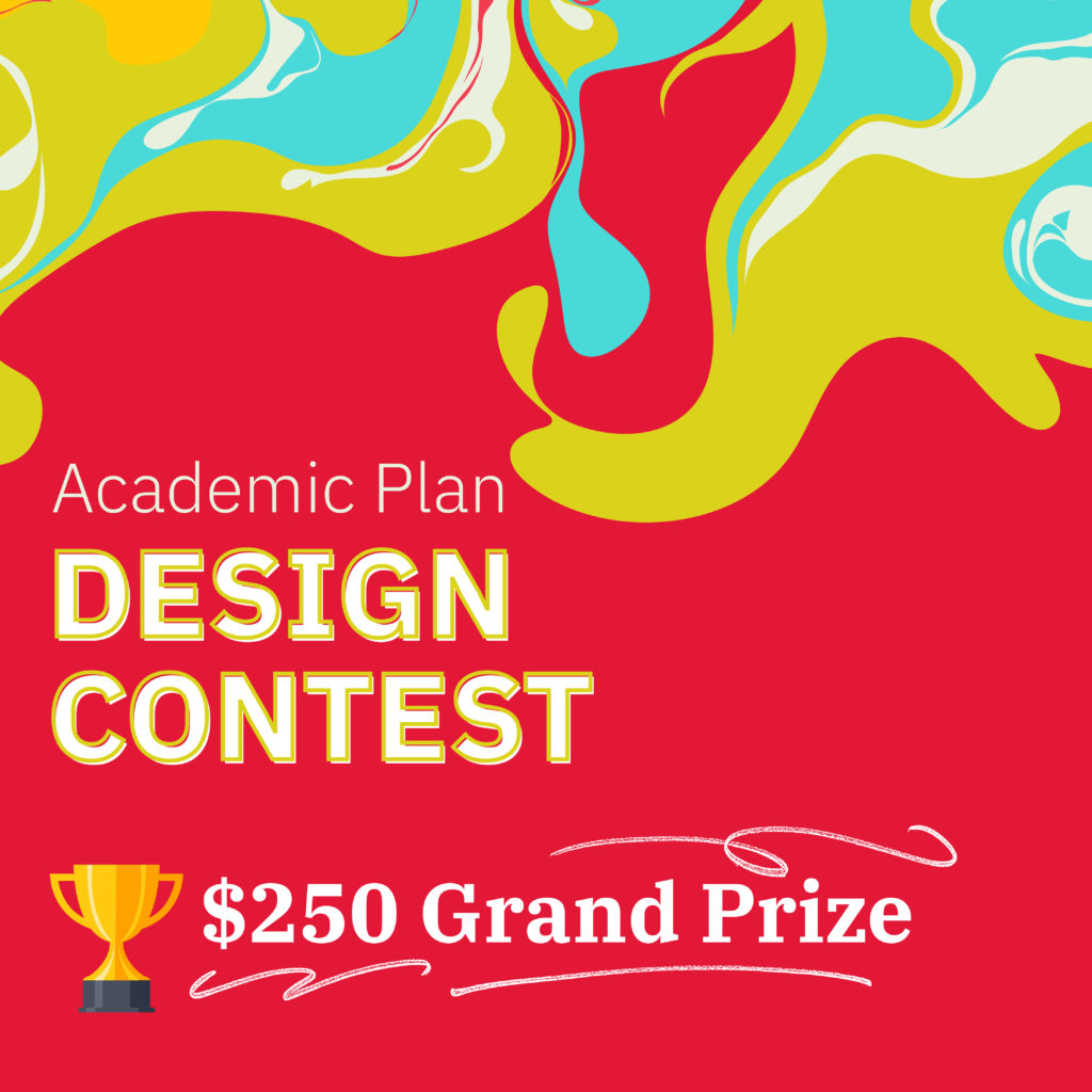 Academic Plan design contest, $250 grand prize. Includes trophy Icon.
