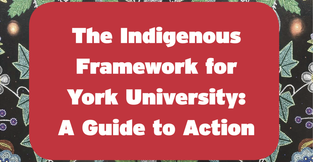 The Indigenous Framework for York University: A Guide to Action